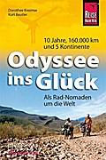 Odyssee ins Glück - Als Rad-Nomaden um die We ...