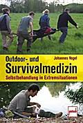 Outdoor- und Survivalmedizin: Selbstbehandlun ...