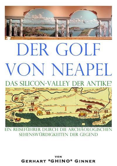der Golf von Neapel, das Silicon-Valley der Antike?