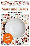 Saus und Braus; Der Badische Krimi; Katharina ...