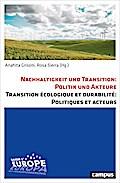 Nachhaltigkeit und Transition: Politik und Akteure. Transition écologique et durabilité: Politiques et acteurs