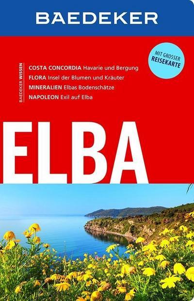 Baedeker Reiseführer Elba: mit GROSSER REISEKARTE