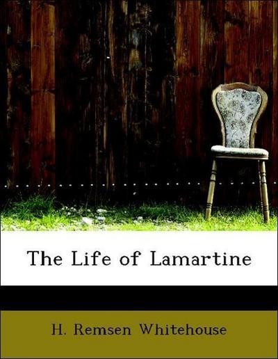 The Life of Lamartine