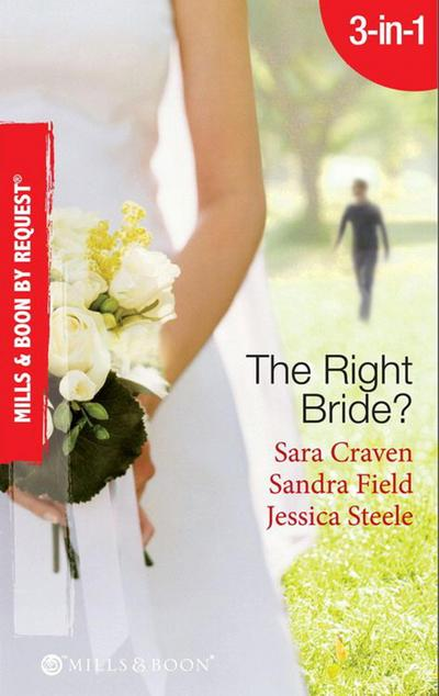 The Right Bride?: Bride of Desire / The English Aristocrat's Bride / Vacancy: Wife of Convenience (Mills & Boon By Request)