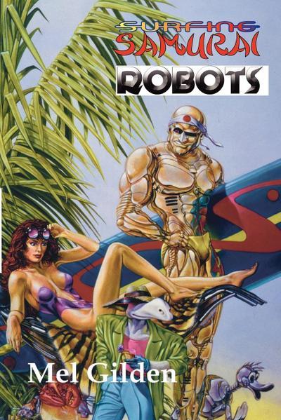Surfing Samurai Robots: A Zoot Marlowe Mystery