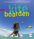 Kiteboarden; Das Trainingsprogramm der Weltme ...