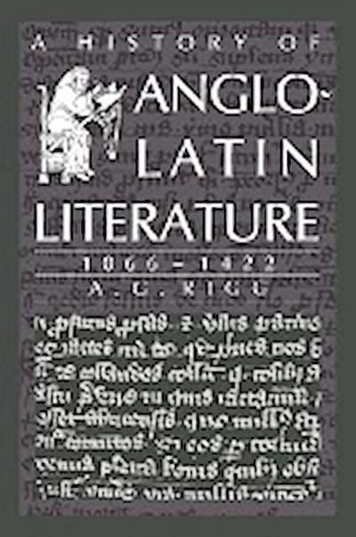 A History of Anglo-Latin Literature, 1066 1422