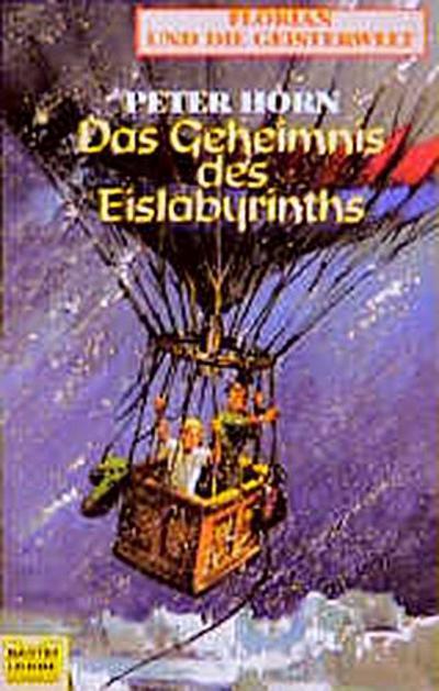 Florian und die Geisterwelt. Das Geheimnis des Eislabyrinths.