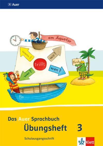 Das Auer Sprachbuch. Übungsheft Schulausgangsschrift 3. Schuljahr. Ausgabe für Bayern - Neubearbeitung 2014
