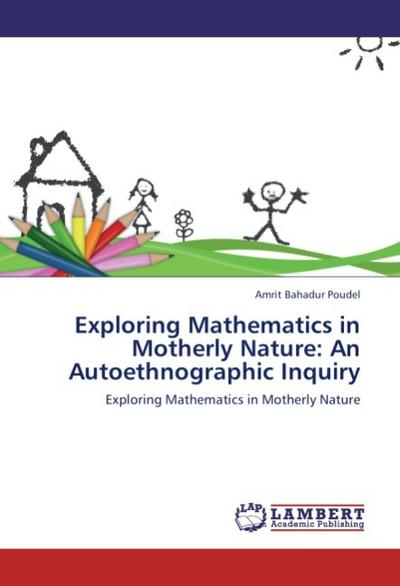 Exploring Mathematics in Motherly Nature: An Autoethnographic Inquiry