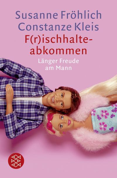 F(r)ischhalteabkommen: Länger Freude am Mann - Fischer Taschenbuch Verlag - Taschenbuch, Deutsch, Fr, Länger Freude am Mann, Länger Freude am Mann