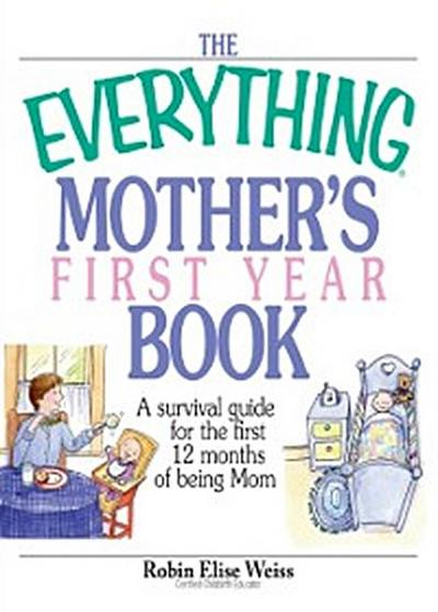 Everything Mother's First Year Book