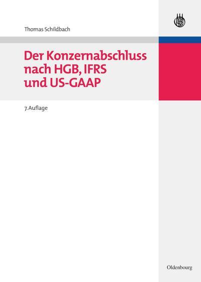Der Konzernabschluss nach HGB, IAS und US-GAAP