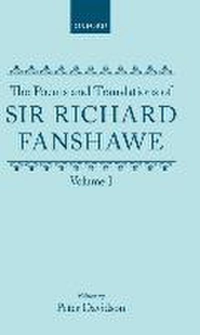 The Poems and Translations of Sir Richard Fanshawe: Volume I