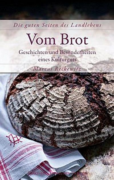 Vom Brot – Die guten Seiten des Landlebens –
