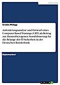 Anforderungsanalyse und Entwurf eines Computer Based Trainings (CBT) als Beitrag zur themenbezogenen Sensibilisierung für die Belange der IT-Sicherheit in der Deutschen Bundesbank