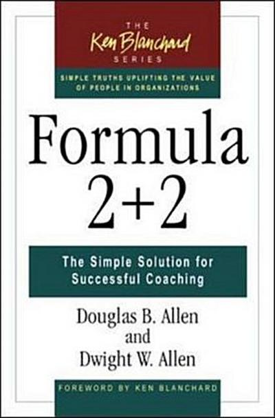 Formula 2 + 2: The Simple Solution for Successful Coaching