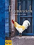 Frankreich: Die Küche, die wir lieben (GU The ...