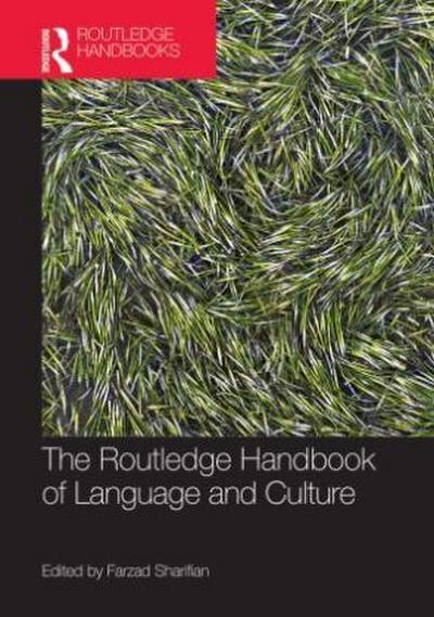 The Routledge Handbook of Language and Culture (Routledge Handbooks in Linguistics)