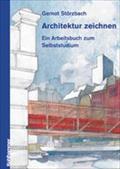 Architektur zeichnen: Ein Arbeitsbuch zum Selbststudium. Der Schwerpunkt des Buches liegt auf der anschaulichen Perspektivzeichnung. Für Anfänger und Fortgeschrittene