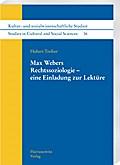 Max Webers Rechtssoziologie - eine Einladung zur Lektüre