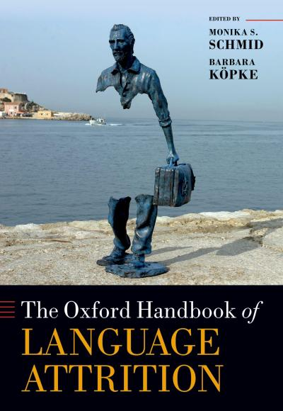 Oxford Handbook of Language Attrition