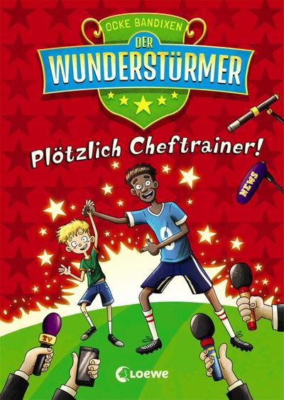 Der Wunderstürmer 5 - Plötzlich Cheftrainer!