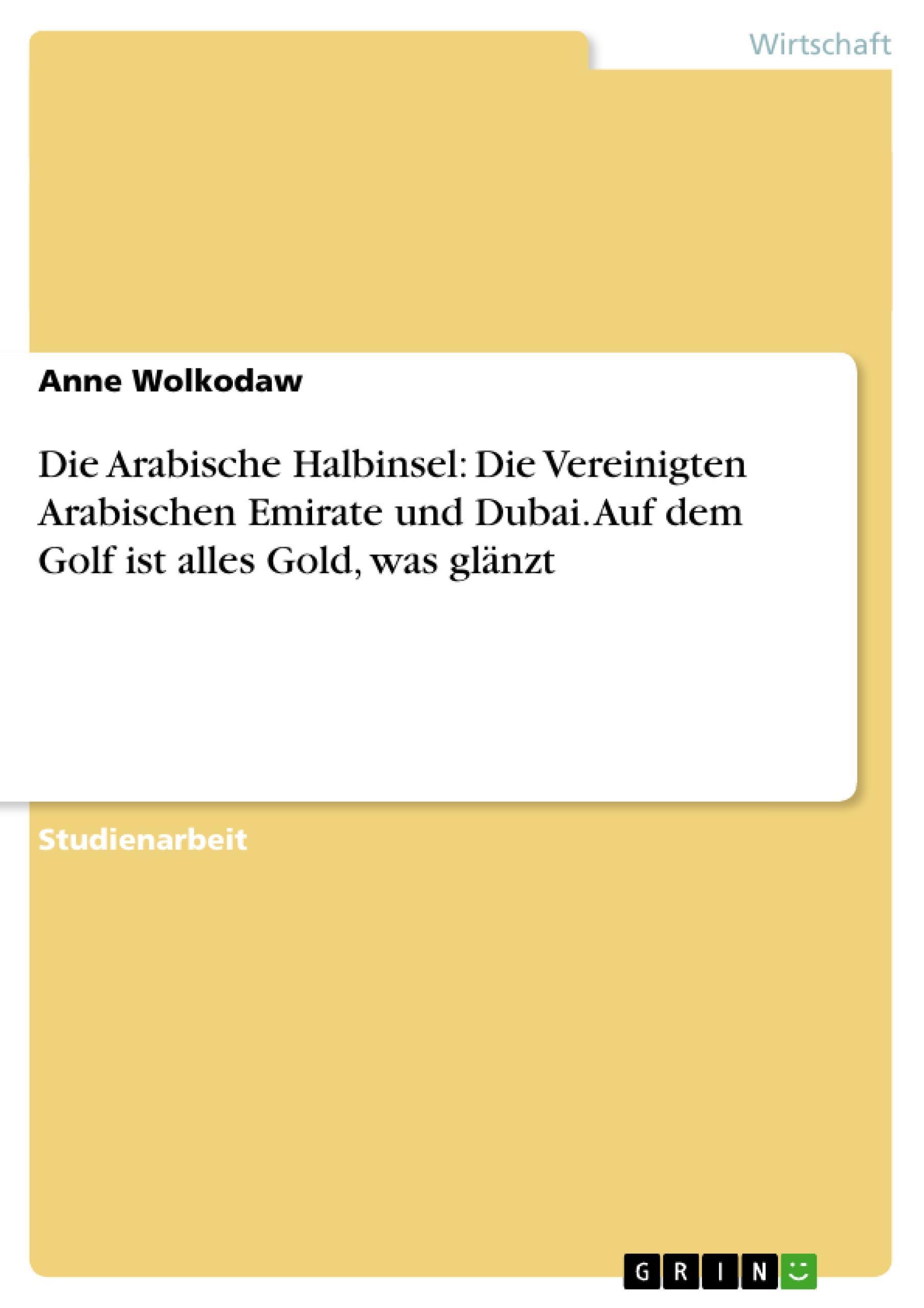 Die Arabische Halbinsel: Die Vereinigten Arabischen Emirate und Dubai. Auf  ...