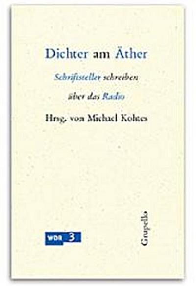 Dichter am Äther. Schriftsteller schreiben über das Radio