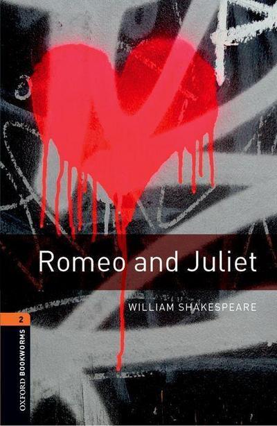 Romeo and Juliet: Reader. 7. Schuljahr, Stufe 2 Stage 2 (Oxford Bookworms Library) - Oxford University ELT - Taschenbuch, Englisch, William Shakespeare, Reader. 7. Schuljahr, Stufe 2 Stage 2, Reader. 7. Schuljahr, Stufe 2 Stage 2
