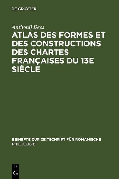 Atlas des formes et des constructions des chartes françaises du 13e siècle