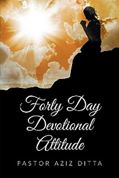 Forty Day Devotional Attitude