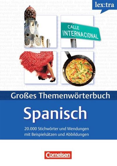 Lextra - Spanisch - Themenwörterbuch - Illustrierter Alltagswortschatz: A1-B2 - Spanisch-Deutsch
