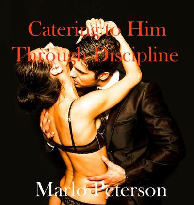 Catering to Him Through Discipline