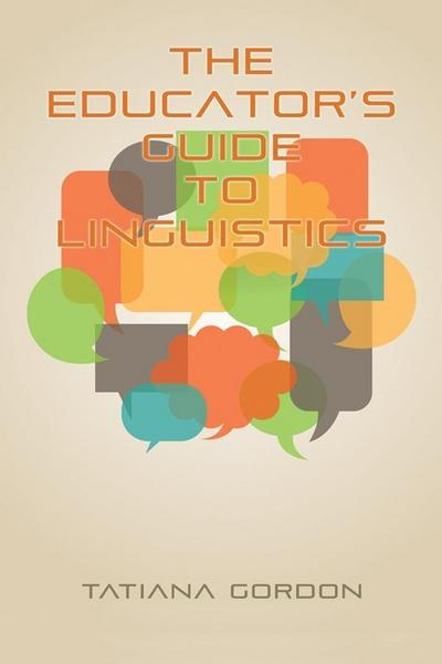 The Educator's Guide to Linguistics