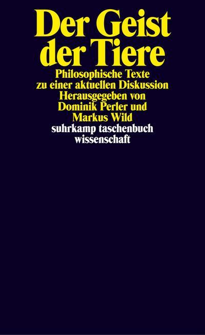Der Geist der Tiere: Philosophische Texte zu einer aktuellen Diskussion (suhrkamp taschenbuch wissenschaft)