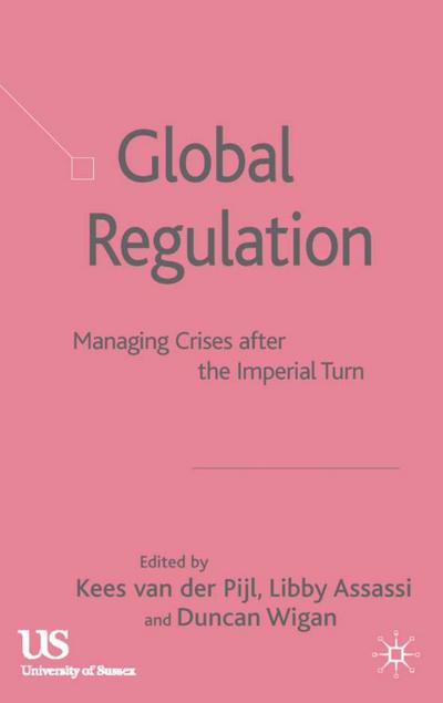Global Regulation: Managing Crises After the Imperial Turn