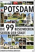 Potsdam; Die 99 besonderen Seiten der Stadt; Deutsch; mit Farbabb.