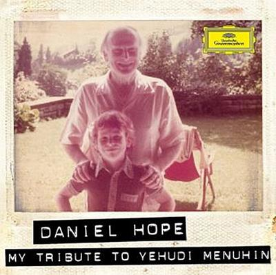 Daniel Hope - My Tribute to Yehudi Menuhin, 1 Audio-CD