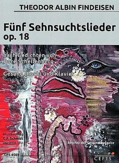 5 Sehnsuchtslieder op.18für Gesang (hoch) und Klavier