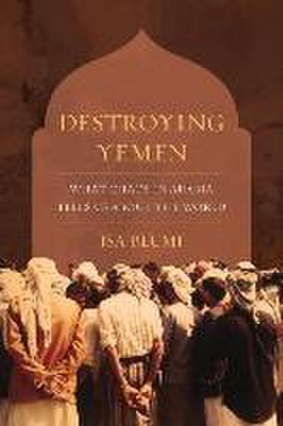 Destroying Yemen
