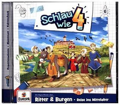 Schlau wie Vier 06. Ritter und Burgen. Reise ins Mittelalter