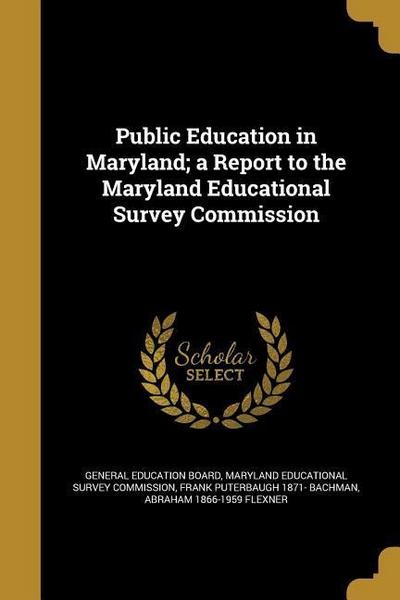 PUBLIC EDUCATION IN MARYLAND A
