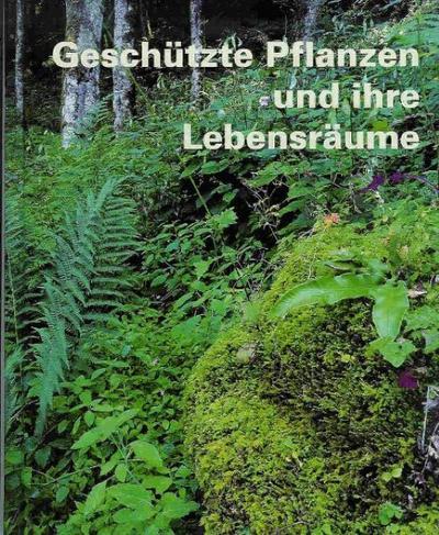 Geschützte Pflanzen und ihre Lebensräume