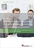 Betriebliches Rechnungswesen, Controlling sowie Finanzierung und Investitionen gestalten
