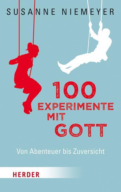 100 Experimente mit Gott