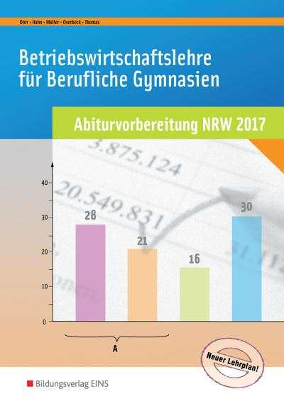 BWL mit Rechnungswesen und Controlling für Berufliche Gymnasien: Abiturvorbereitung Nordrhein-Westfalen 2014
