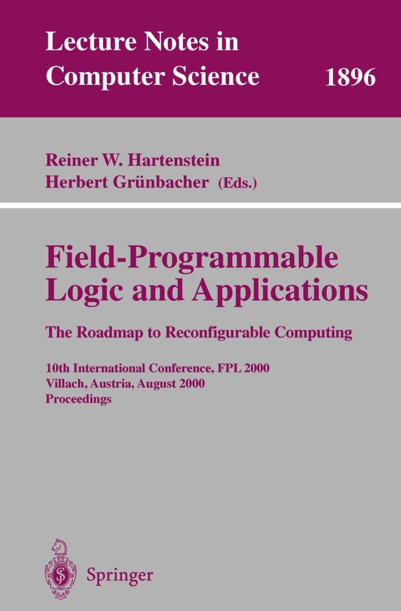 Field-Programmable Logic and Applications. The Roadmap to Reconfigurable Co ...