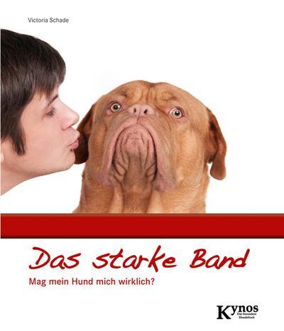 Das starke Band: Mag mein Hund mich wirklich?
