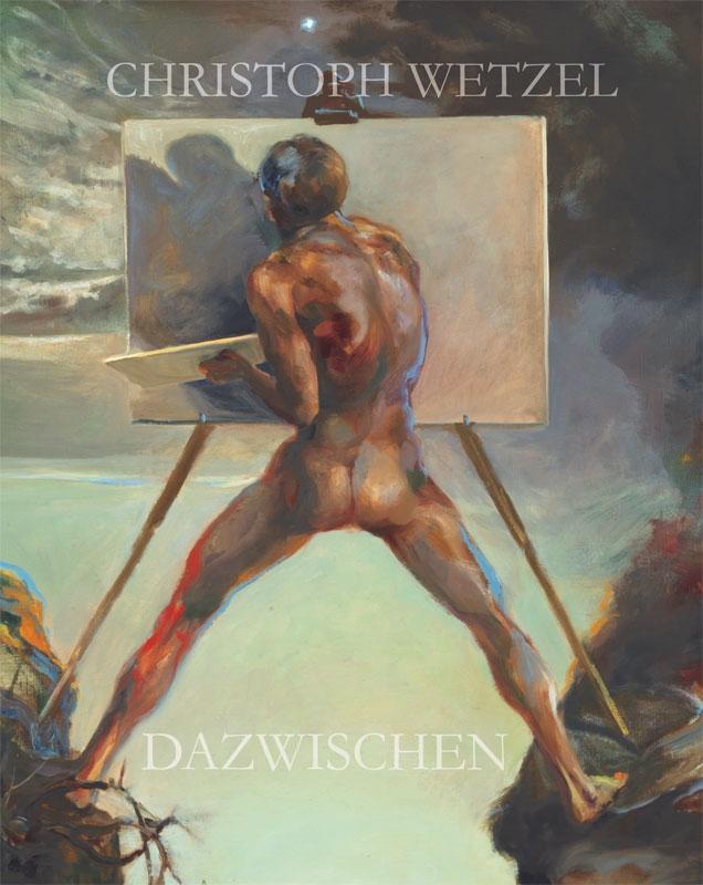Dazwischen - Christoph Wetzel. Gemälde, Zeichnungen, Druckgrafik, Skulpture ...